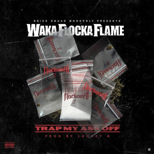 Waka Flocka Flame Trap My Ass Off