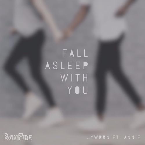 jywrrn fall asleep with you