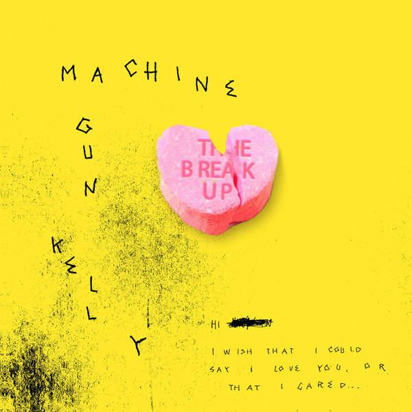 machine gun kelly the break up
