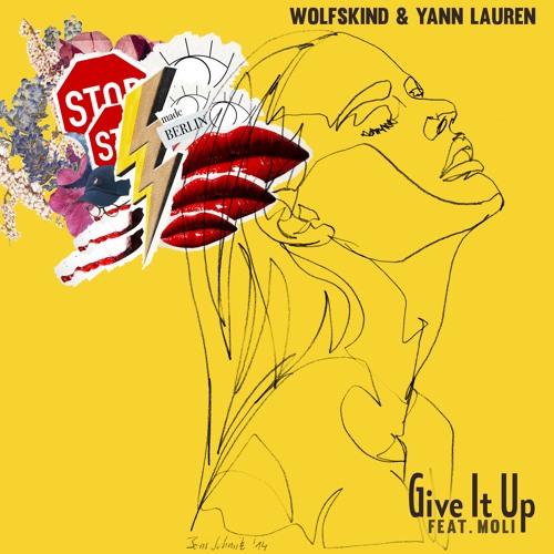 Wolfskind x Yann Lauren give it up