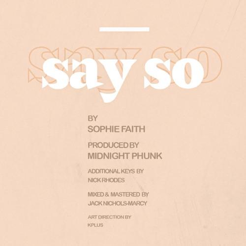 sophie faith say so