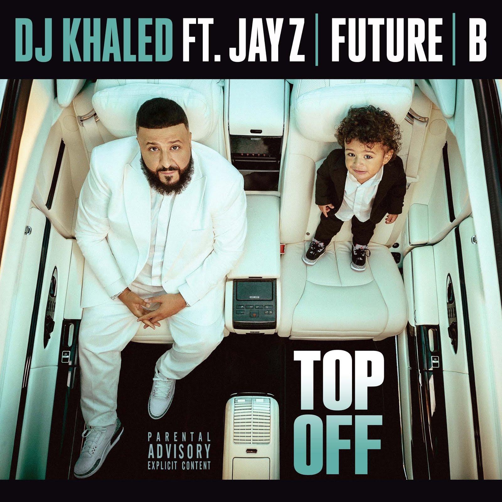 dj khaled top off