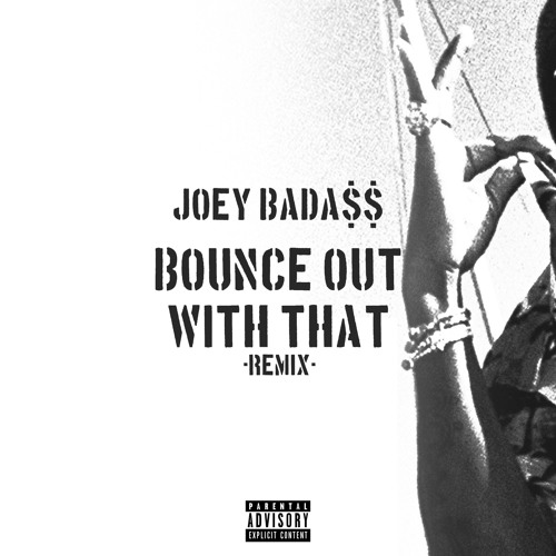 joey badass bounce out with that remix