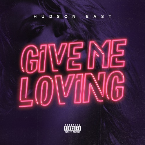 hudson East give me loving