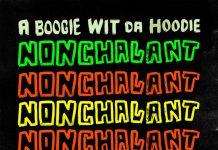 a boogie wit da hoodie nonchalant