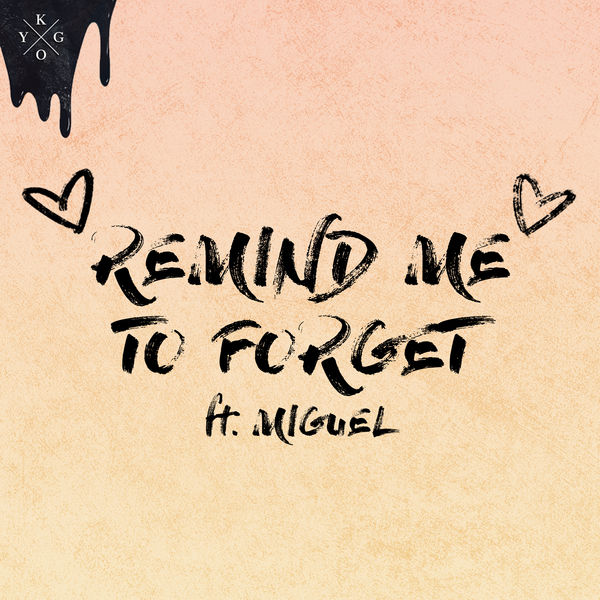 kygo miguel remind me to forget