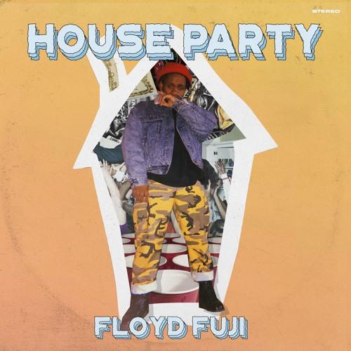 floyd fuji house party