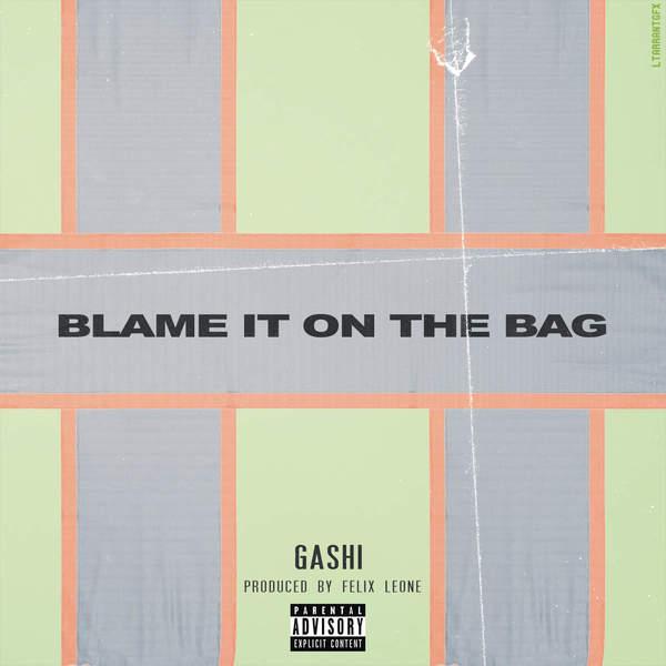 gashi Blame It on the Bag