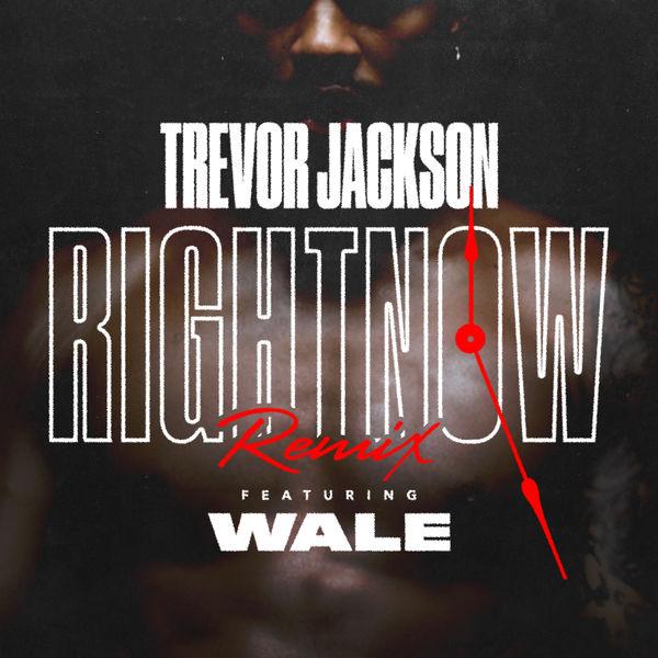 trevor jackson right now remix