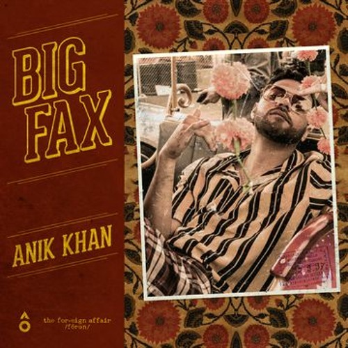 anik khan big fax