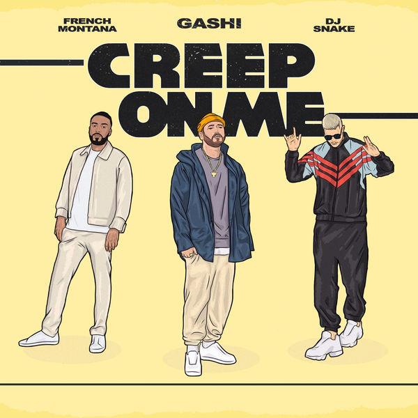 gashi creep on me