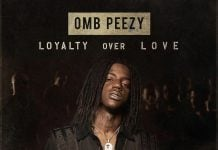 omb peezy loyalty over love