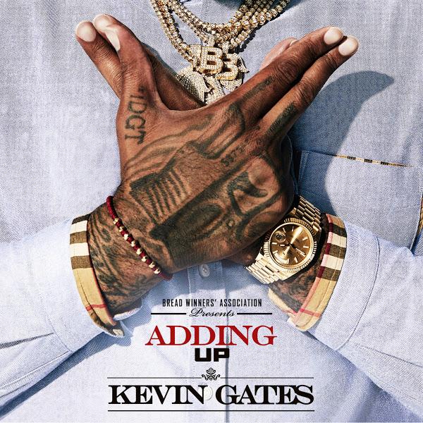 kevin gates adding up