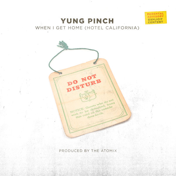 yung pinch When I Get Home (Hotel California)