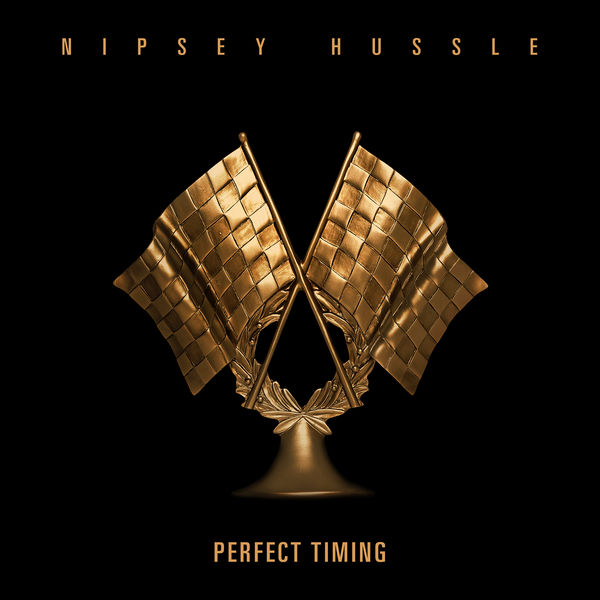 nipsey hussle perfect timing