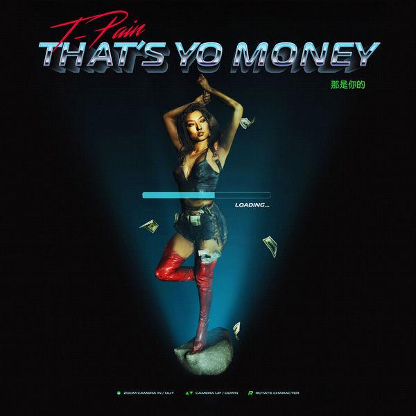 t-pain thats yo money