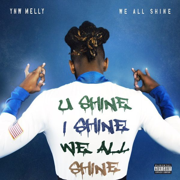 ynw melly we all shine