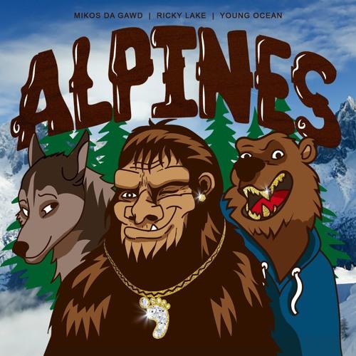 mikos da gawd alpines
