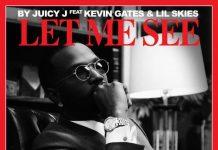 juicy j let me see