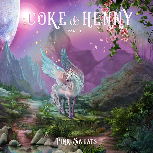 pink sweat$ coke & henny pt 1
