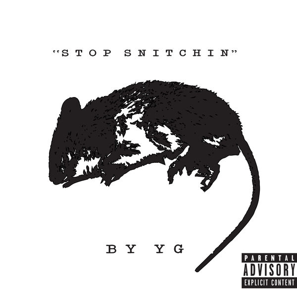 YG stop snitchin