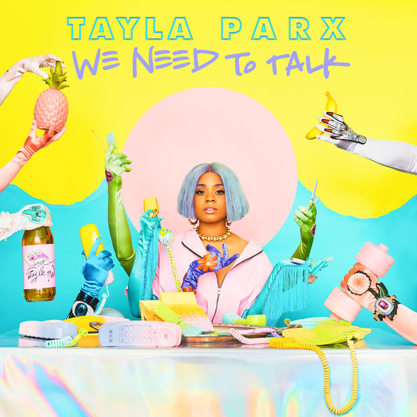 tayla parx we need to talk