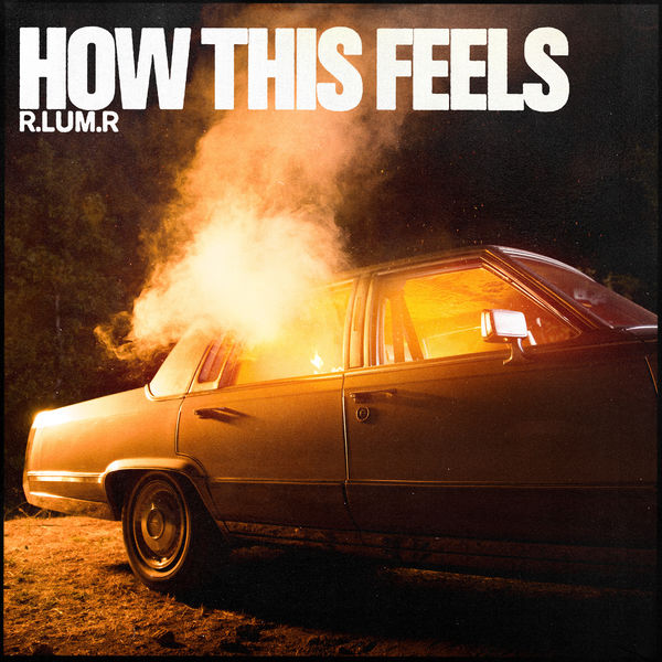 R.LUM.R How This Feels