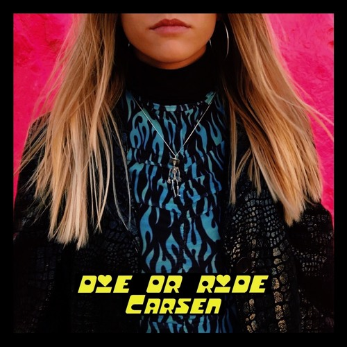 carsen die or ride