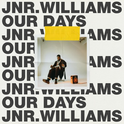 jnr williams our days
