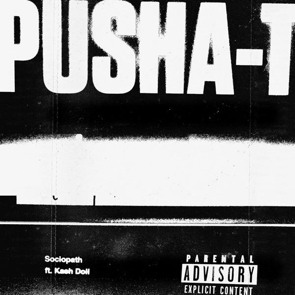Pusha T Sociopath