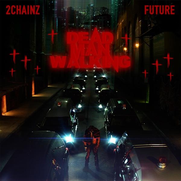2 chainz dead man walking