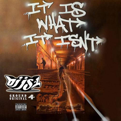 DJ JS-1 It Is What It Isn't