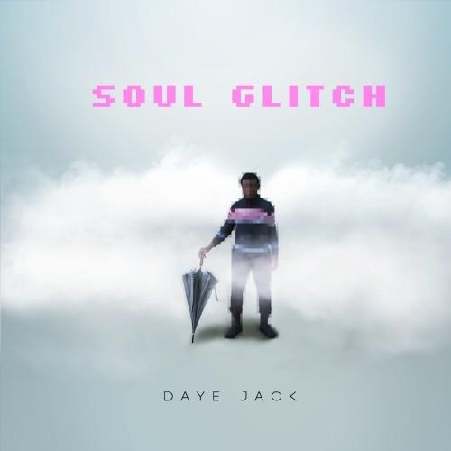 Daye Jack Soul Glitch