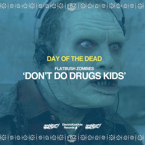 Flatbush Zombies Don't Do Drugs Kids