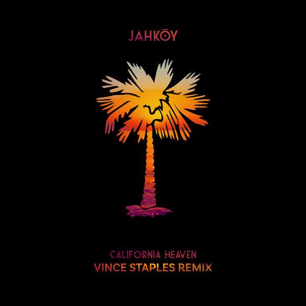 jahkoy california heaven remix vince staples