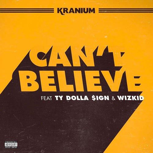 kranium cant believe