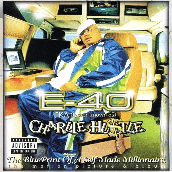 e-40 charlie-hustle-the-blueprint-of-a-self-made-millionaire