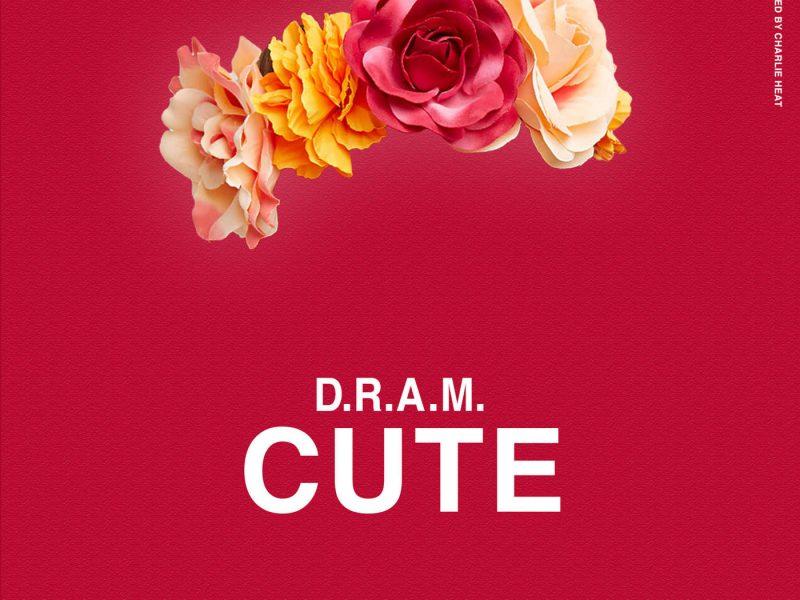 D.R.A.M. Cute
