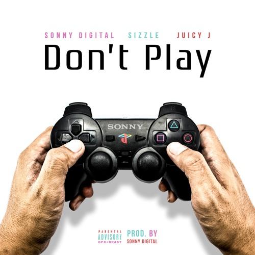 sonny digital don't play