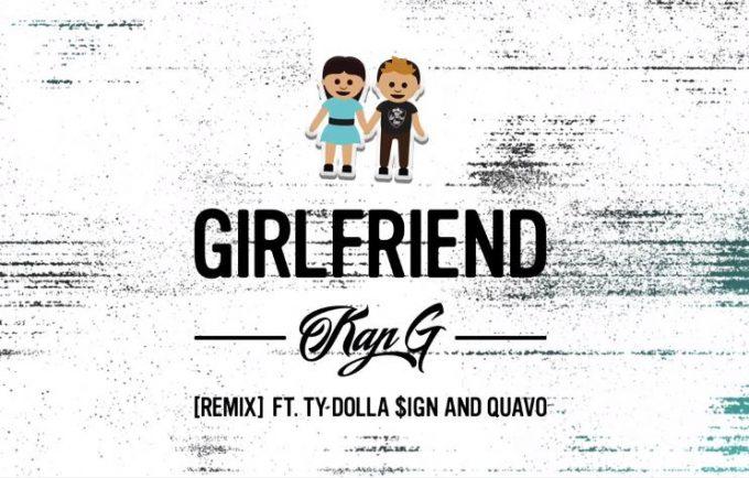 kap g girlfriend remix