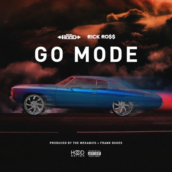 ace hood go mode rick ross