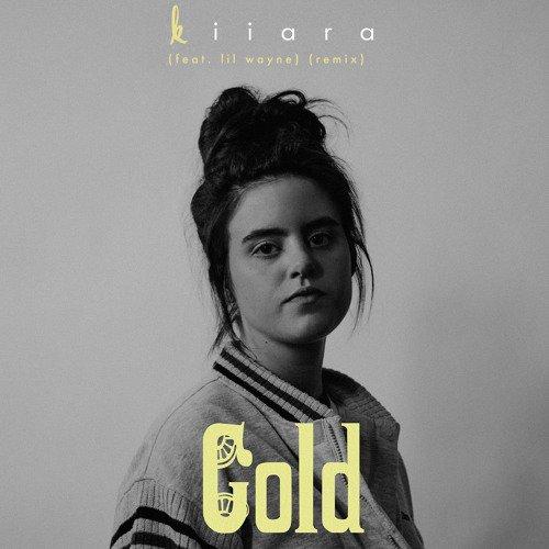 kiiara gold remix lil wayne