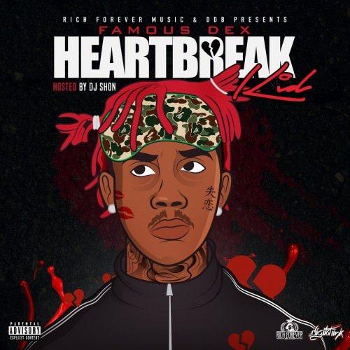 famous dex heartbreak kid mixtape