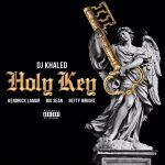 dj khaled holy key big sean kendrick lamar