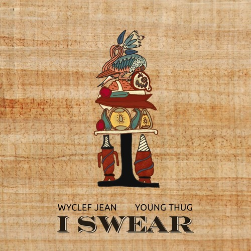 wyclef jean i swear young thug