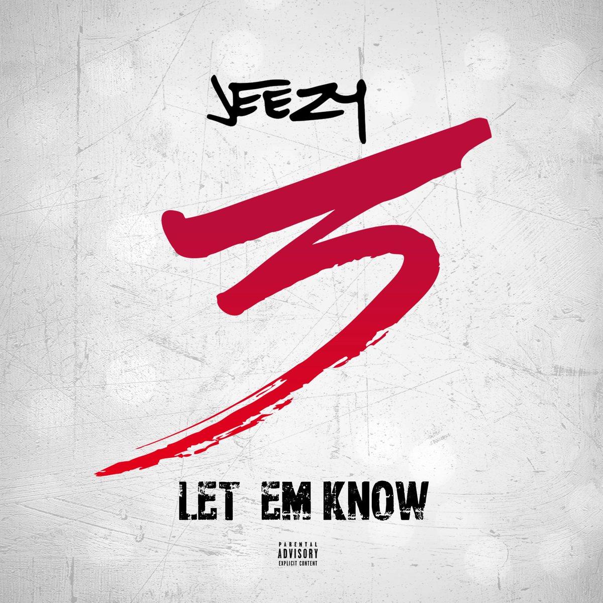 jeezy let em know