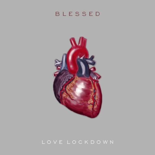 blessed love lockdown