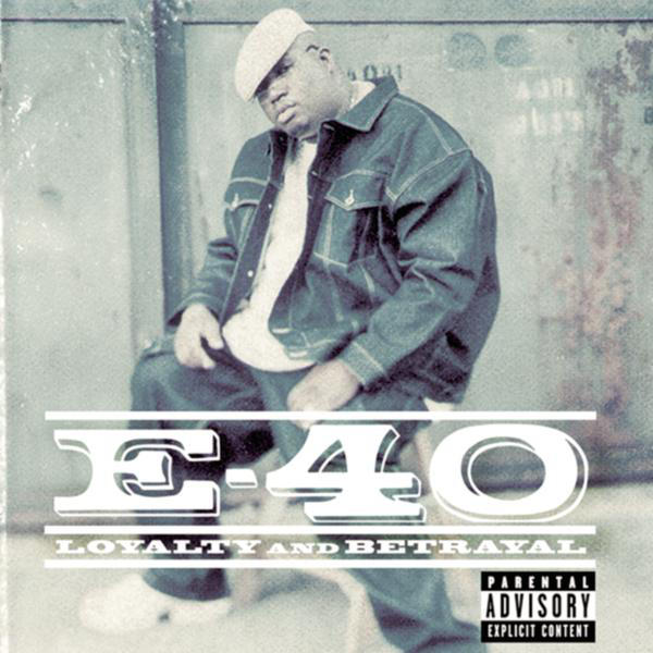 e-40 loyalty and betrayal