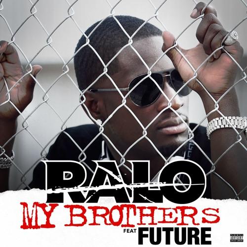 ralo my brothers future