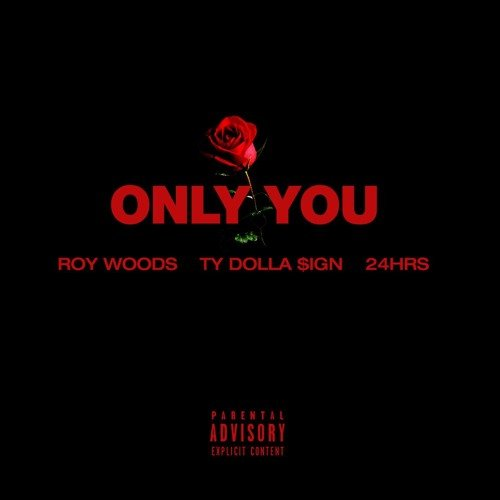roy woods only you